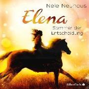Cover-Bild zu Elena - Ein Leben für Pferde: Sommer der Entscheidung von Neuhaus, Nele