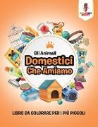 Cover-Bild zu Gli Animali Domestici Che Amiamo von Coloring Bandit