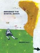 Cover-Bild zu Gay, Ross: Bringing the Shovel Down