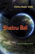 Cover-Bild zu Webb, Charles Harper: Shadow Ball: New and Selected Poems