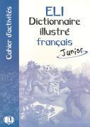 Cover-Bild zu ELI Dictionnaire illustré français. Cahier d'activités. Junior