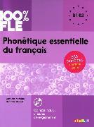 Cover-Bild zu 100% FLE. B1/B2 - Phonétique essentielle du français