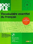 Cover-Bild zu 100% FLE. B1 - Vocabulaire essentiel du français