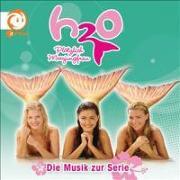 Cover-Bild zu H2O - Plötzlich Meerjungfrau! Die Musik zur Serie