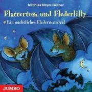 Cover-Bild zu Flattertom und Flederlilly von Meyer-Göllner, Matthias