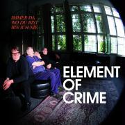 Cover-Bild zu Immer Da Wo du Bist Bin Ich Nie von Element of Crime (Solist)