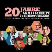 Cover-Bild zu Autoren, Diverse: 20 Jahre Wahrheit über Deutschland (Audio Download)
