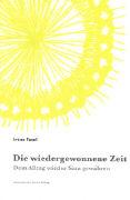 Cover-Bild zu Die wiedergewonnene Zeit von Fasel, Irène
