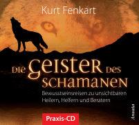 Cover-Bild zu Die Geister des Schamanen - Meditations-CD von Fenkart, Kurt