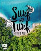 Cover-Bild zu Surf and Turf um die Welt - Das Erlebniskochbuch von Schmelich, Guido