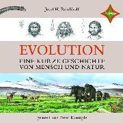 Cover-Bild zu Reichholf, Josef H.: Evolution - Eine kurze Geschichte von Mensch und Natur (Audio Download)
