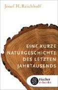 Cover-Bild zu Reichholf, Josef H.: Eine kurze Naturgeschichte des letzten Jahrtausends (eBook)
