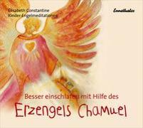 Cover-Bild zu Besser einschlafen mit Hilfe des Erzengels Chamuel von Constantine, Elisabeth