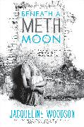 Cover-Bild zu Woodson, Jacqueline: Beneath a Meth Moon