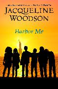 Cover-Bild zu Woodson, Jacqueline: Harbor Me (eBook)