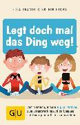 Cover-Bild zu Brandt, Ella: Legt doch mal das Ding weg! (eBook)