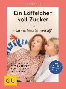 Cover-Bild zu Bohlmann, Sabine: Ein Löffelchen voll Zucker ... und was bitter ist, wird süß (eBook)