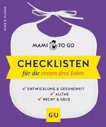 Cover-Bild zu Plagge, Silke R.: Mami to go - Checklisten für die ersten drei Jahre