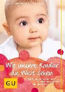 Cover-Bild zu Kasten, Hartmut: Wie unsere Kinder die Welt sehen (eBook)
