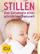 Cover-Bild zu Imlau, Nora: Stillen - Das Geheimnis einer glücklichen Babyzeit (eBook)