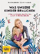 Cover-Bild zu Saalfrank, Katharina: Was unsere Kinder brauchen (eBook)