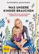Cover-Bild zu Saalfrank, Katharina: Was unsere Kinder brauchen
