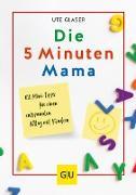 Cover-Bild zu Glaser, Ute: Die 5-Minuten-Mama (eBook)