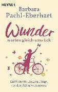 Cover-Bild zu Wunder warten gleich ums Eck von Pachl-Eberhart, Barbara