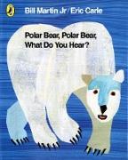 Cover-Bild zu Martin Jr, Bill: Polar Bear, Polar Bear, What Do You Hear?