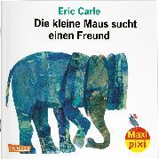 Cover-Bild zu Carle, Eric: Maxi Pixi 304: VE 5 Die kleine Maus sucht einen Freund (5 Exemplare)