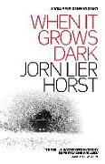 Cover-Bild zu Horst, Jorn Lier: When it Grows Dark