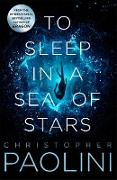 Cover-Bild zu Paolini, Christopher: To Sleep in a Sea of Stars (eBook)