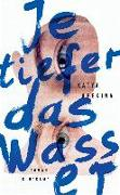 Cover-Bild zu Apekina, Katya: Je tiefer das Wasser