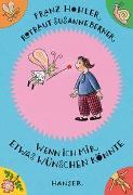 Cover-Bild zu Hohler, Franz: Wenn ich mir etwas wünschen könnte