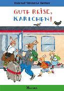 Cover-Bild zu Berner, Rotraut Susanne: Gute Reise, Karlchen!