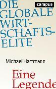 Cover-Bild zu Hartmann, Michael: Die globale Wirtschaftselite (eBook)