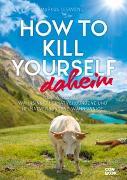 Cover-Bild zu How to Kill Yourself daheim