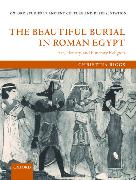 Cover-Bild zu Riggs, Christina: The Beautiful Burial in Roman Egypt: Art, Identity, and Funerary Religion