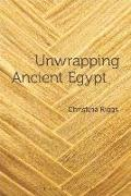 Cover-Bild zu Riggs, Dr Christina (University of East Anglia, UK): Unwrapping Ancient Egypt