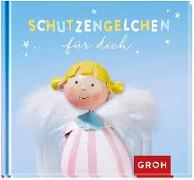 Cover-Bild zu Schutzengelchen für dich von Groh, Joachim (Hrsg.)