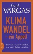 Cover-Bild zu Vargas, Fred: Klimawandel - ein Appell (eBook)
