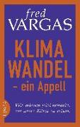 Cover-Bild zu Vargas, Fred: Klimawandel - ein Appell
