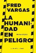 Cover-Bild zu Vargas, Fred: La humanidad en peligro (eBook)
