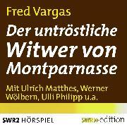 Cover-Bild zu Vargas, Fred: Der untröstliche Witwer von Montparnasse (Audio Download)