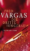 Cover-Bild zu Vargas, Fred: Die dritte Jungfrau (eBook)