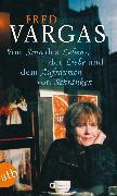 Cover-Bild zu Vargas, Fred: Vom Sinn des Lebens, der Liebe und dem Aufräumen von Schränken (eBook)