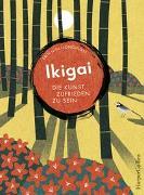 Cover-Bild zu Ikigai - Die Kunst, zufrieden zu sein von Niimi Longhurst, Erin