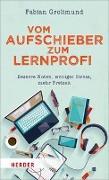 Cover-Bild zu Vom Aufschieber zum Lernprofi von Grolimund, Fabian