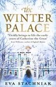 Cover-Bild zu Stachniak, Eva: The Winter Palace (a Novel of the Young Catherine the Great)