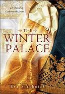 Cover-Bild zu Stachniak, Eva: The Winter Palace: A Novel of Catherine the Great